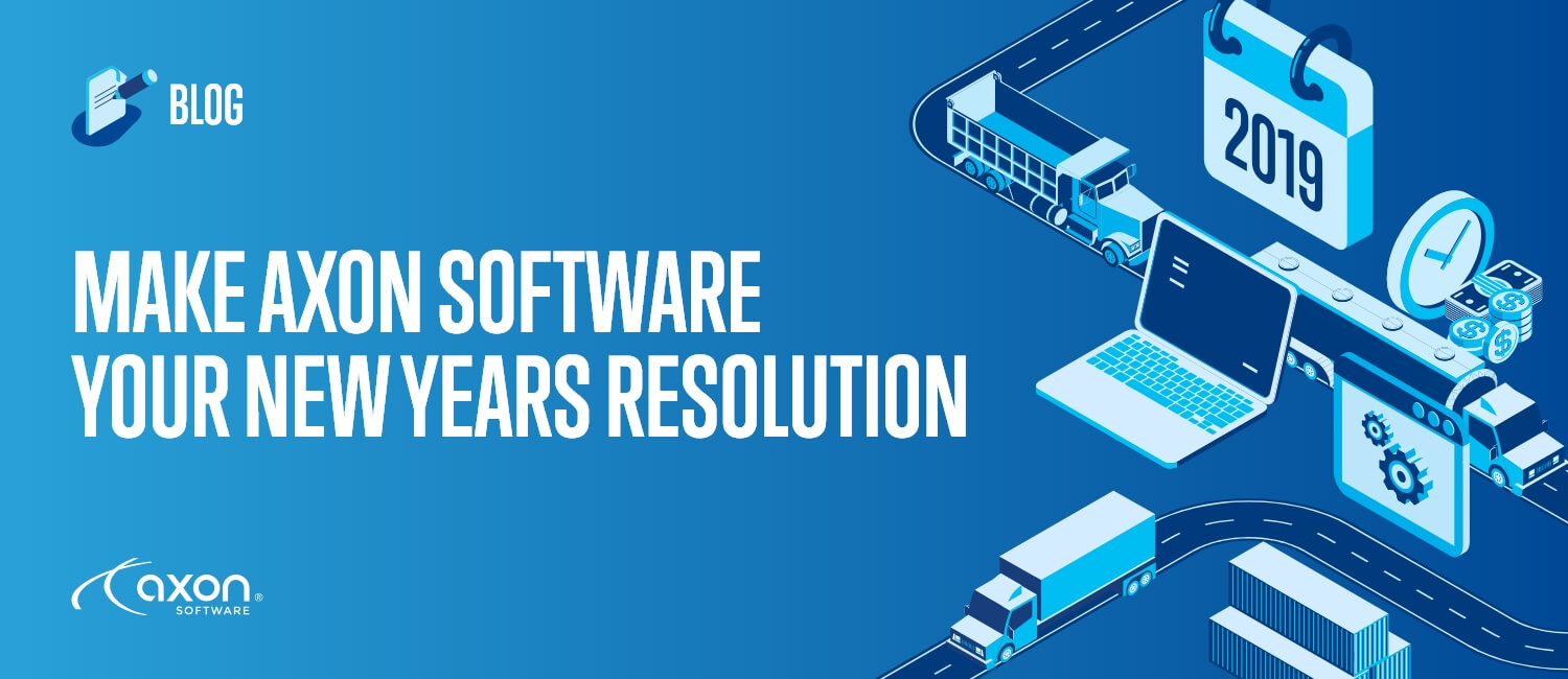 MAKE AXON SOFTWARE YOUR NEW YEAR'S RESOLUTION