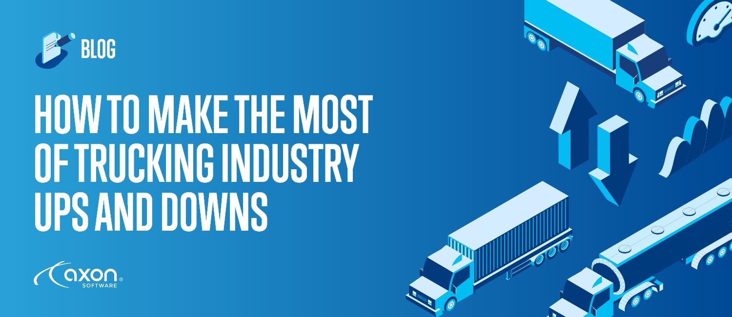 HOW TO MAKE THE MOST OF TRUCKING INDUSTRY UPS AND DOWNS