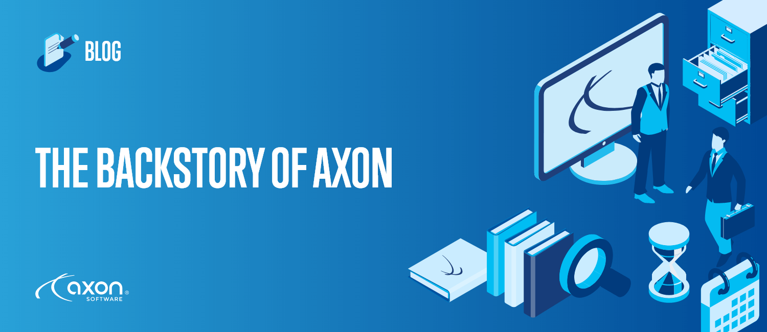 The Backstory of Axon